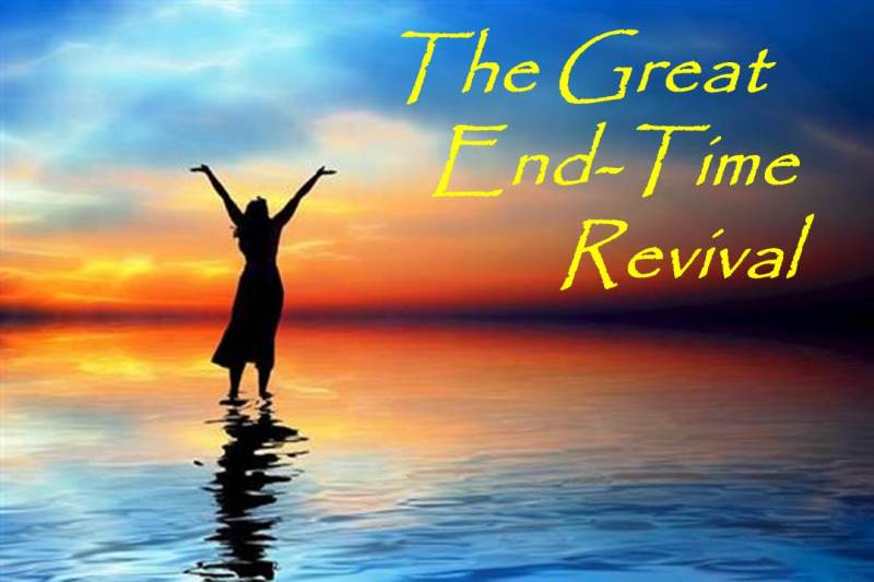 THE END-TIME REVIVAL